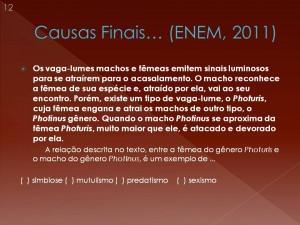 Trata-se de uma questão do ENEM 2011! Finalismo aristotélico antropomorfizado! A natureza com intenções e ardis...