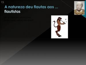 """A natureza deu flautas aos flautistas"": essa máxima resume a perspectiva anti-evolutiva do aristotelismo."