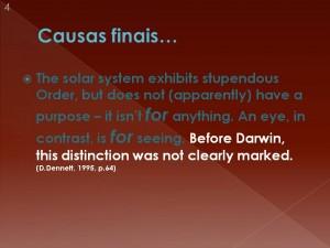 Filósofos darwistas atuais, como Daniel Dennet, sustentam que os olhos têm uma finalidade...